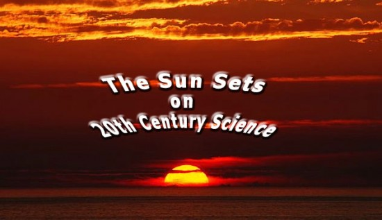 The Sun Sets on 20th Century Science