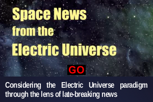 Space News from the Electric Universe